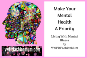Living with Mental Illness – Guest Post by VWFitFashionMum