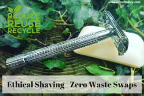 Ethical Shaving – Zero Waste Swaps