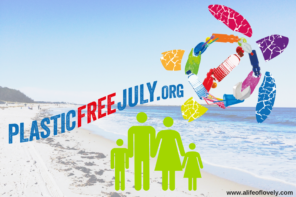 Plastic Free July 2017 – Saying No To Plastic