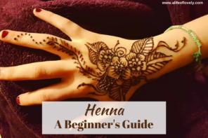 Henna – A Beginners Guide