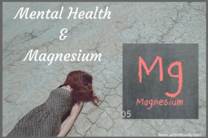 Mental Health – Magnesium Might Be Your Cure!