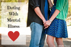 How To Go About Dating With Mental Illness