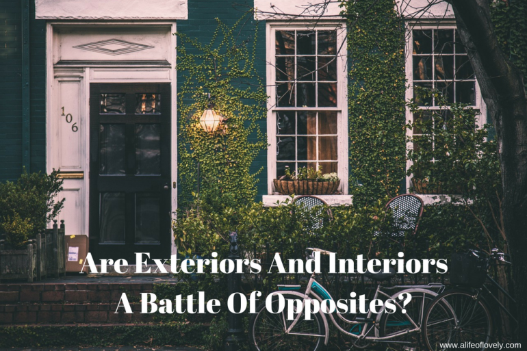 Are Exteriors And Interiors A Battle Of Opposites?