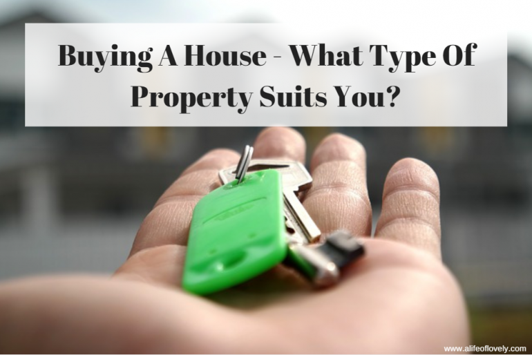 Buying a property - what sort suits