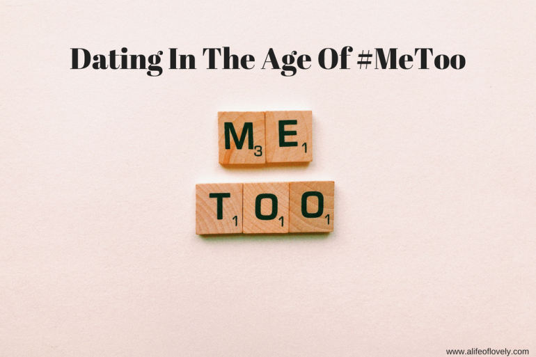 dating in the age of metoo