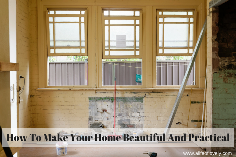 How To Make Your Home Beautiful And Practical