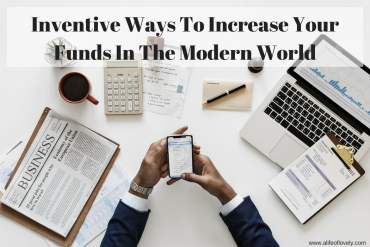 Inventive Ways To Increase Your Funds In The Modern World