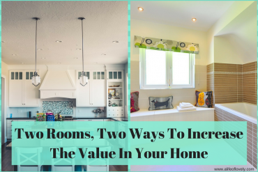 Two Rooms, Two Ways To Increase The Value In Your Home