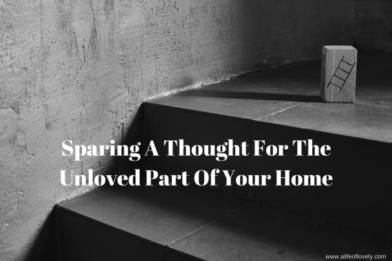 Sparing A Thought For The Unloved Part Of Your Home