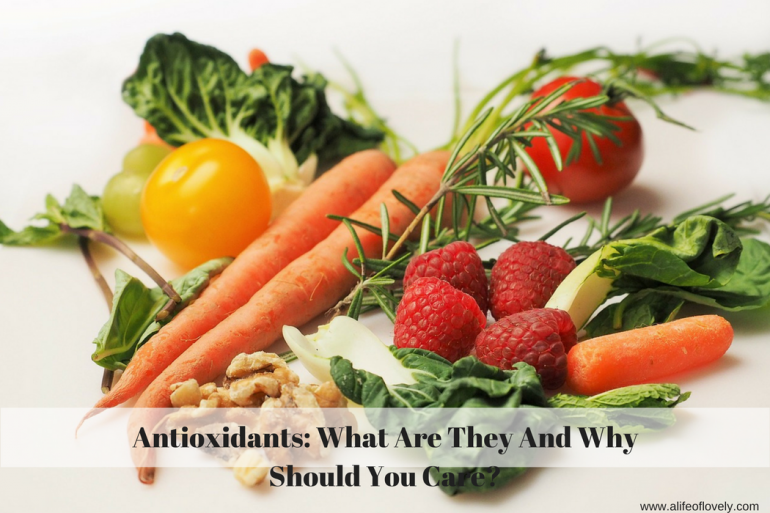 Antioxidants: What Are They And Why Should You Care?