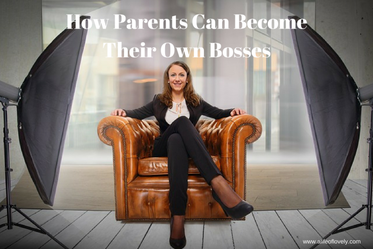 How Parents Can Become Their Own Bosses
