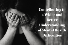 Contributing to a Wider and Better Understanding of Mental Health Difficulties