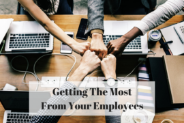 Getting The Most From Your Employees