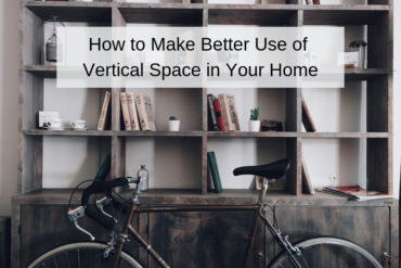 How to Make Better Use of Vertical Space in Your Home