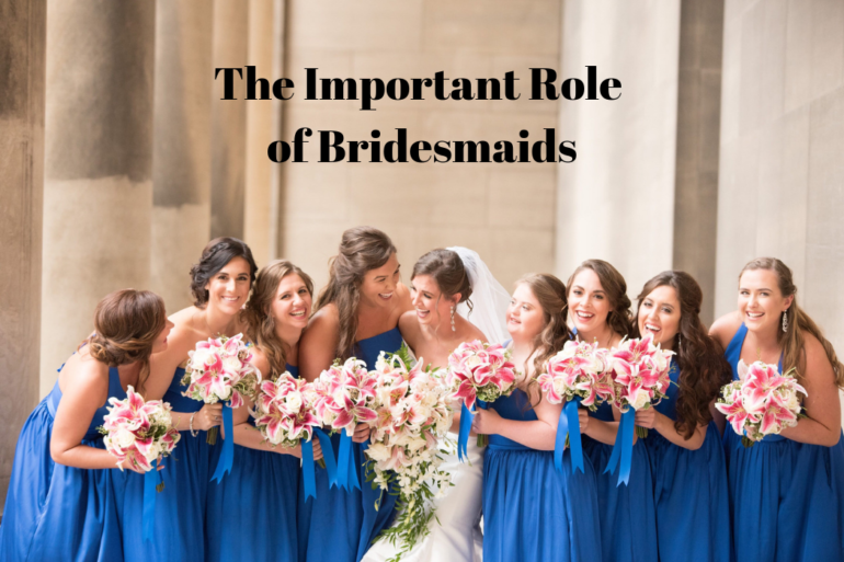 The Important Role of Bridesmaids