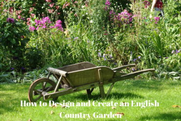 How to Design and Create an English Country Garden