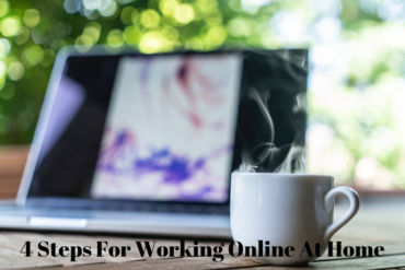 4 Steps For Working Online At Home