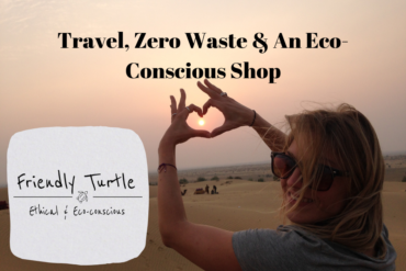 Travel, Zero Waste & An Eco-Conscious Shop