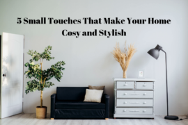 5 Small Touches That Make Your Home Cosy and Stylish