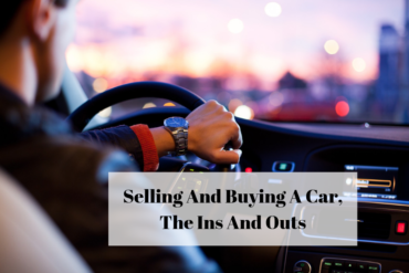 Selling And Buying A Car, The Ins And Outs