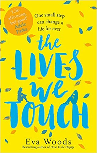 The Lives We Touch by Eva Woods