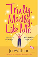 Truly, Madly, Like Me by Jo Watson